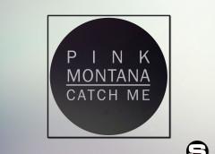 Pink Montana – Catch Me